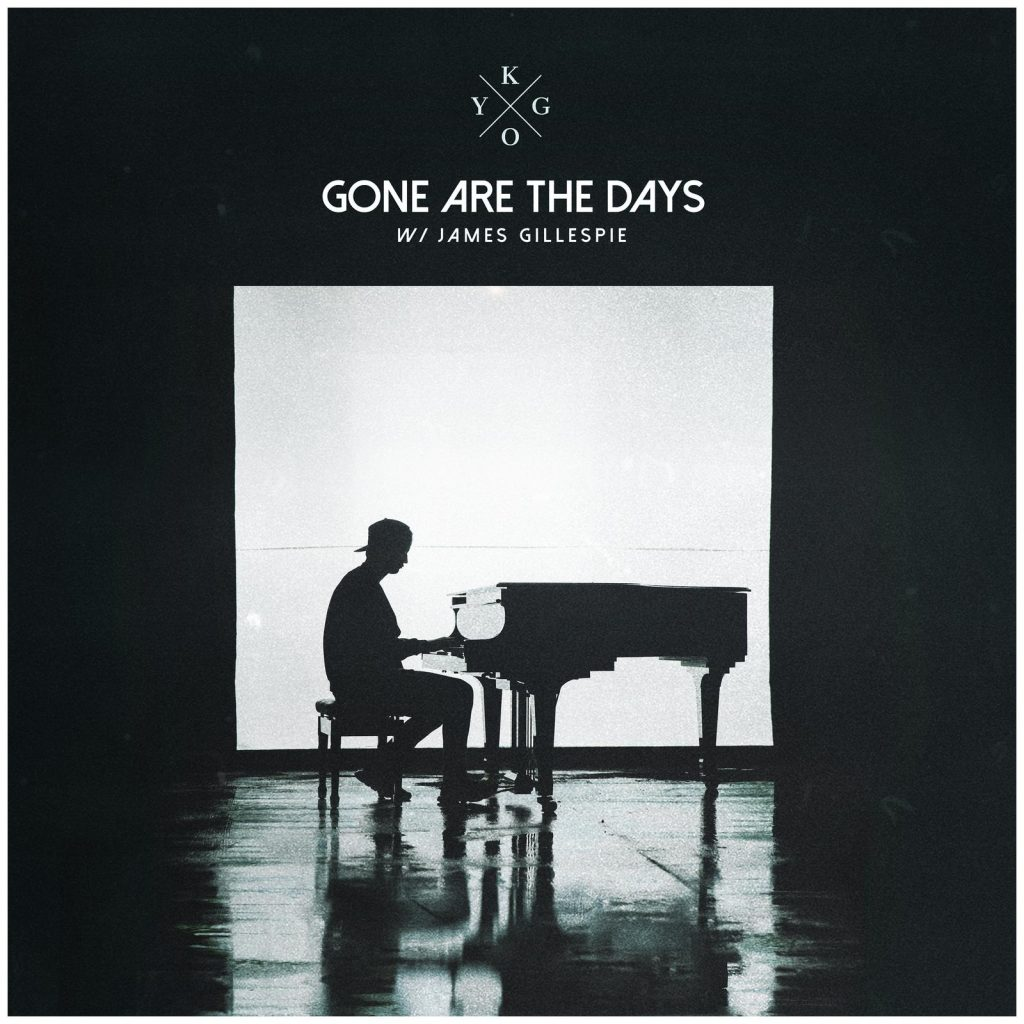 Kygo feat. James Gillespie - Gone Are The Days